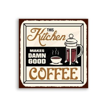 This Kitchen Makes Damn Good Coffee Vintage Metal Art Cafe Retro French Press Tin Sign