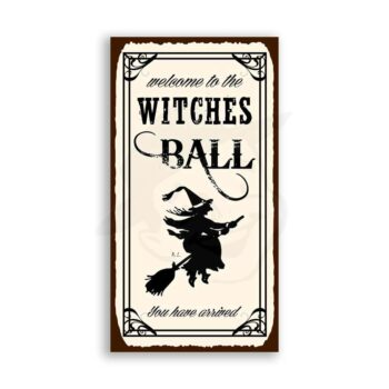 Welcome To The Witches Ball You Have Vintage Metal Art Retro Tin Halloween Sign