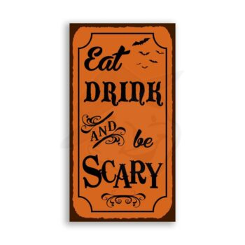 Eat Drink Be Scary Vintage Metal Art Typography Retro Tin Halloween Sign