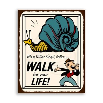 Killer Snail Walk For Your Life Vintage Metal Art Funny Retro Tin Sign